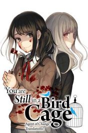 YOU ARE STILL IN A BIRD CAGE